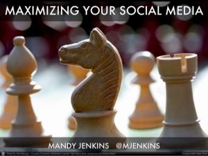 Mandy Jenkins - Maximizing Your Social Media