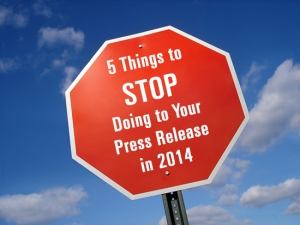 5 things to STOP going to your press release in 2014 stop sign
