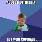 Added Multimedia Got More Coverage