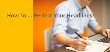 How to Perfect Your Headlines